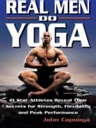 Real Men Do Yoga ebook by John Capouya