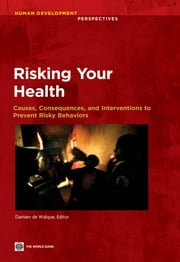 Risking Your Health - Causes, Consequences, and Interventions to Prevent Risky Behaviors ebook by Damien de Walque