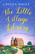 The Little Village Library - The perfect heartwarming story of kindness and community for 2020 ebook by