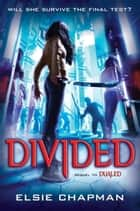 Divided (Dualed Sequel) ebook by Elsie Chapman