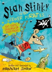 Stan Stinky vs the Sewer Pirates ebook by Hannah Shaw