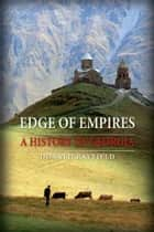 Edge of Empires ebook by Donald Rayfield