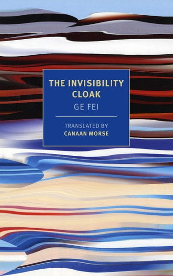 The Invisibility Cloak ebook by Ge Fei