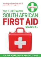 The Illustrated South African First-aid Manual ebook by Linda Buys