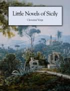 Little Novels of Sicily ebook by Giovanni Verga