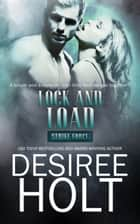Lock and Load ebook by Desiree Holt