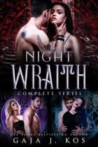 Nightwraith - Complete Series ebook by Gaja J. Kos
