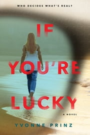 If You're Lucky ebook by Yvonne Prinz
