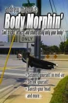 Body Morphin' ebook by Andrew Mayne