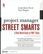 Project Manager Street Smarts - A Real World Guide to PMP Skills ebook by Terri Wagner,Linda Kretz Zaval