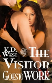 The Visitor Goes to Work: a Friendly MMF Menage Tale ebook by K.D. West