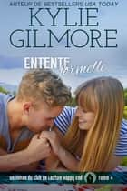 Entente formelle (Club de Lecture Happy End, t. 4) eBook by Kylie Gilmore
