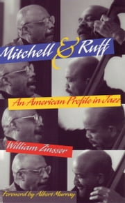 Mitchell & Ruff - An American Profile in Jazz ebook by William Zinsser,Albert Murray