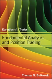 Fundamental Analysis and Position Trading - Evolution of a Trader ebook by Thomas N. Bulkowski