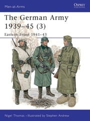 The German Army 1939?45 (3) - Eastern Front 1941?43 ebook by Nigel Thomas,Stephen Andrew