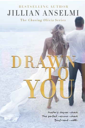 Drawn to You - Book 1 in the Chasing Olivia series ebook by Jillian Anselmi