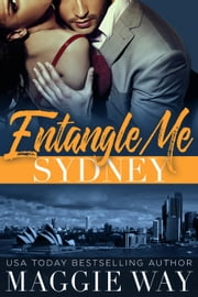 Sydney - Entangle Me, #1 ebook by Maggie Way