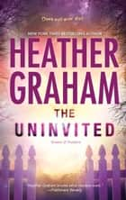 The Uninvited (Krewe of Hunters, Book 8) ebook by Heather Graham