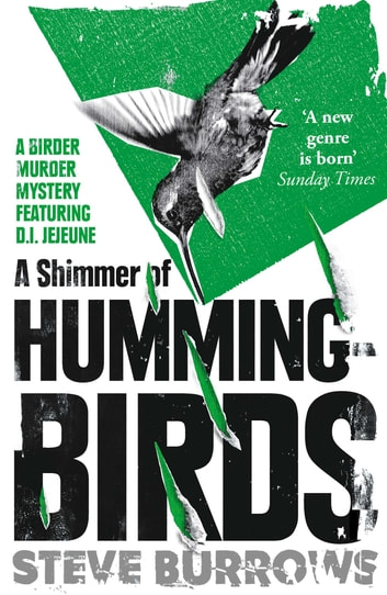 A Shimmer of Hummingbirds - A Birder Murder Mystery ebook by Steve Burrows