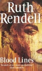 Blood Lines - Long and Short Stories ebook by Ruth Rendell