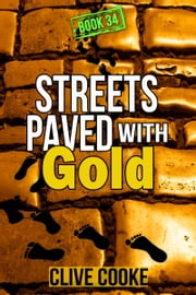 Book 34: Streets Paved with Gold ebook by Clive Cooke