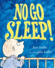 No Go Sleep! - with audio recording ebook by Kate Feiffer,Jules Feiffer