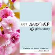 Just Another Girl's Story - A Memoir on Finding Redemption audiobook by Laura Eckert