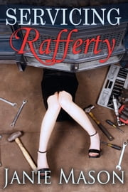 Servicing Rafferty ebook by Janie Mason