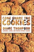 COME SHARE THE COOKIES ebook by Diane Thompson