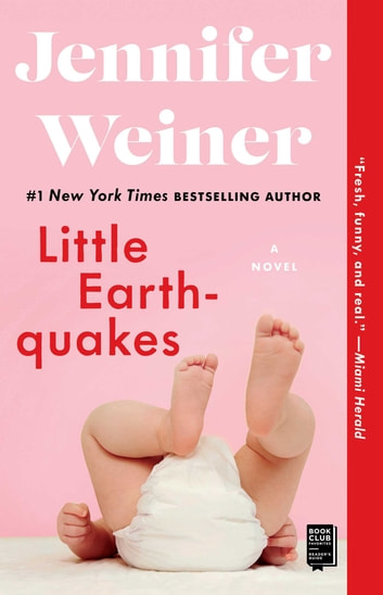 Little Earthquakes - A Novel ebook by Jennifer Weiner