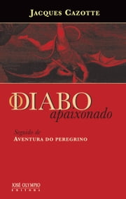 O Diabo apaixonado ebook by Jacques  Cazotte