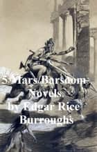 Mars, Barsoom, John Carter five novels ebook by Edgar Rice Burroughs