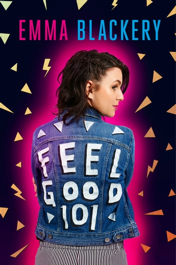 Feel Good 101 - The Outsiders' Guide to a Happier Life ebook by Emma Blackery