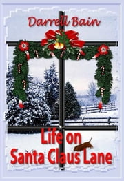 Life on Santa Claus Lane ebook by Darrell Bain