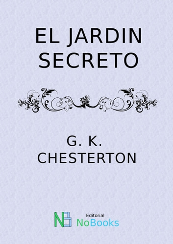 El jardin secreto ebook by G K Chesterton