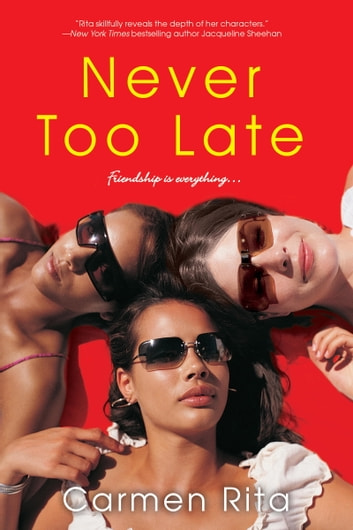 Never Too Late ebook by Carmen Rita