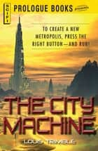The City Machine ebook by Louis Trimble