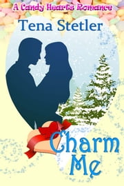 Charm Me ebook by Tena Stetler