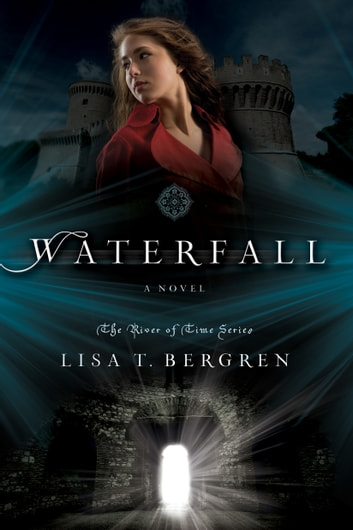 Waterfall - A Novel ebook by Lisa T. Bergren