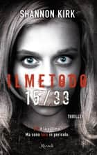 Il metodo 15/33 ebook by Shannon Kirk