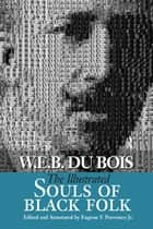 Illustrated Souls of Black Folk ebook by W. E. B. Du Bois, Eugene F. Provenzo