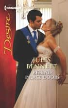 Behind Palace Doors ebook by Jules Bennett