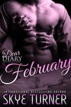 February - Dear Diary Short Stories ebook by Skye Turner