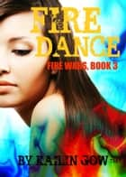 Fire Dance (Fire Wars Series #3) ebook by