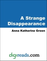 A Strange Disappearance ebook by Green, Anna Katherine