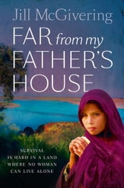 Far From My Father's House ebook by Jill McGivering