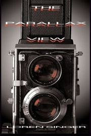 The Parallax View ebook by Loren Singer