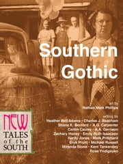Southern Gothic - New Tales of the South ebook by Nathan Mark Phillips,Eryk Pruitt