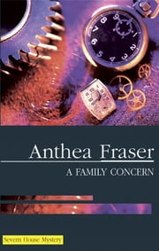 Family Concern, A ebook by Anthea Fraser