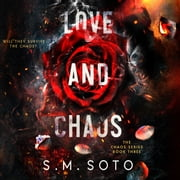 Love and Chaos audiobook by S.M. Soto